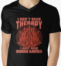 I Don't Need Therapy I Need Board Games Funny Board Game Men's V-Neck T-Shirt