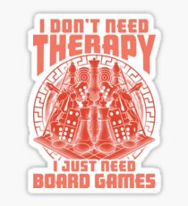 I Don't Need Therapy I Need Board Games Funny Board Game Sticker