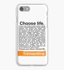 Choose life. iPhone Case/Skin
