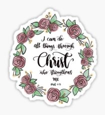 I can do all things through Christ who strengthens me - Philippians 4:13 Sticker