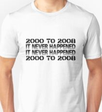 It Never Happened  Unisex T-Shirt