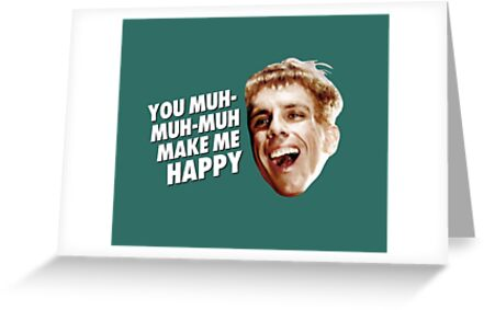 Simple Jack You Muh Muh Make Me Happy Greeting Cards By Iwumbo