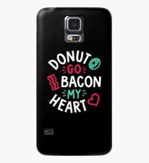 Donut Go Bacon My Heart Case/Skin for Samsung Galaxy