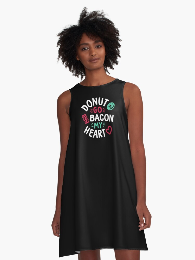 Donut Go Bacon My Heart A-Line Dress Front