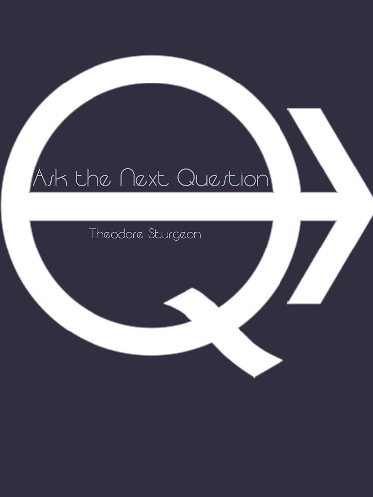 Ask the Next Question by Etakeh
