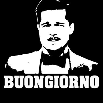 Inglorious Basterds Aldo Raine Buongiorno Tshirt by theshirtnerd