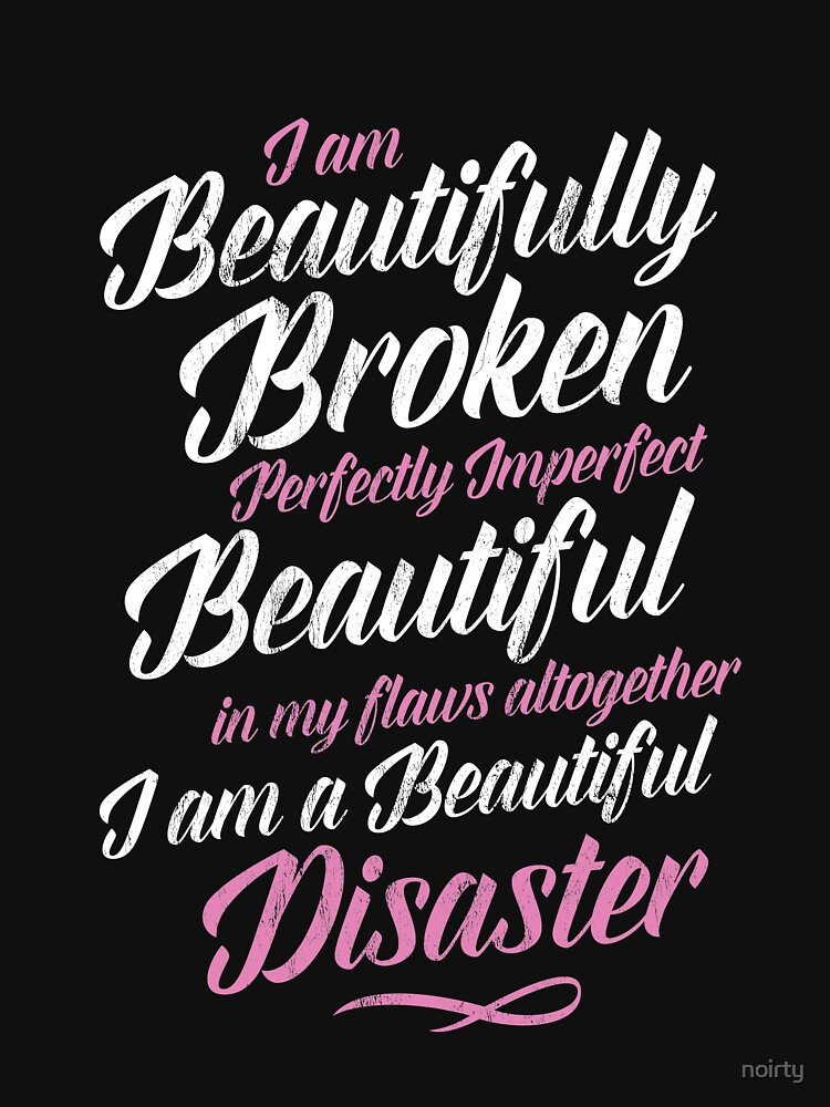beautifully broken perfectly imperfect