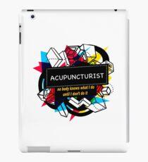 ACUPUNCTURIST iPad Case/Skin
