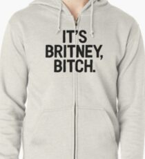 Its Britney Bitch Art Music Quote Lyrics Zipped Hoodie