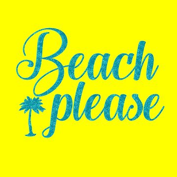 Funny Beach Please by kreativedesigns