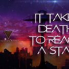 IT TAKES DEATH TO REACH A STAR - MUGS 1 by VesuvianMedia