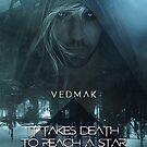 IT TAKES DEATH TO REACH A STAR VEDMAK 1 by VesuvianMedia