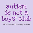Autism is Not a Boys' Club by ShopAWN