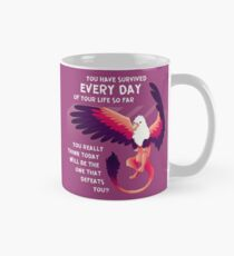 """You Have Survived EVERY DAY"" Gryphon Mug"
