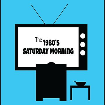 80's Saturday Mornings by radtasticdesign