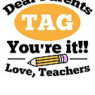 Savvy Turtle Funny Teacher Design Tag You're It Last Day of School by SavvyTurtle