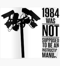 1984 Was Not Supposed To Be An Instruction Manual Poster