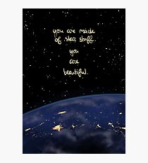 """""""You Are Made of Star Stuff"""" Photographic Print"""
