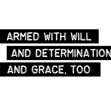 Armed With Will and Determination - And Grace, Too - Tragically Hip by ktthegreat