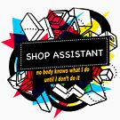 SHOP ASSISTANT by charlotjacob