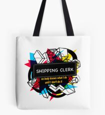 SHIPPING CLERK Tote Bag