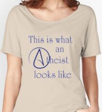 This Is What An Atheist Looks Like! Women's Relaxed Fit T-Shirt