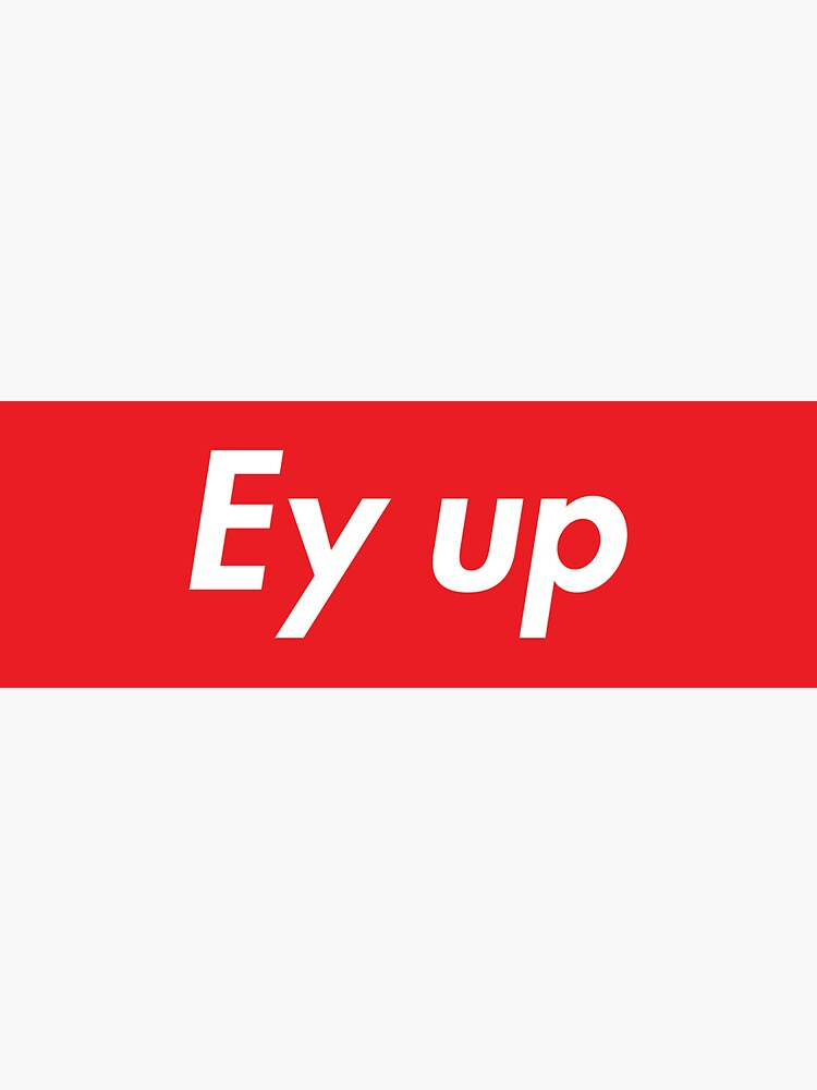 Ey up / Eyup by doodlemeuk