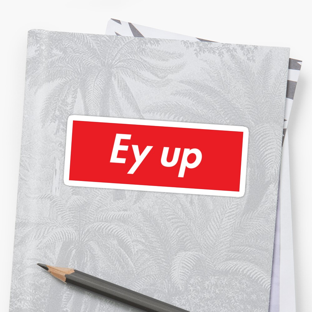 Ey up / Eyup Sticker