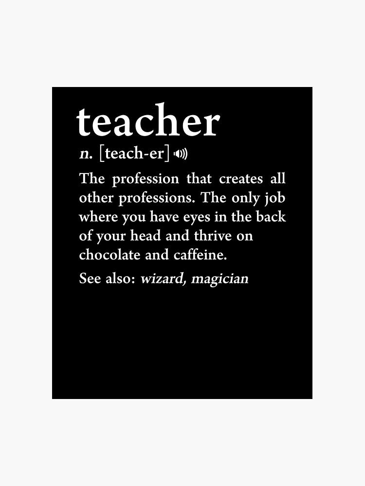 Teacher Definition Funny Noun Meaning Teacher Appreciation Gift |  Photographic Print