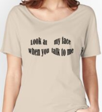 Look at me Women's Relaxed Fit T-Shirt