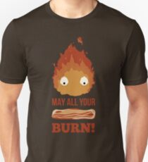 May all your BACON BURN !! Unisex T-Shirt