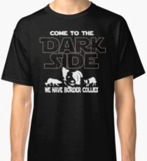 Border Collie T shirt - Come To The Dark Side  Classic T-Shirt