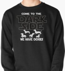 Dachshund Dog T shirt - Come To The Dark Side - Dachshund Lover Gift  Pullover