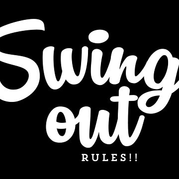 Swing out rules! by swingrules