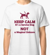 Keep Calm, It's Just a Service Dog! Classic T-Shirt