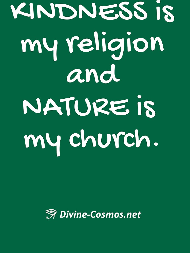 Kindness is My Religion T-Shirt by divine-cosmos