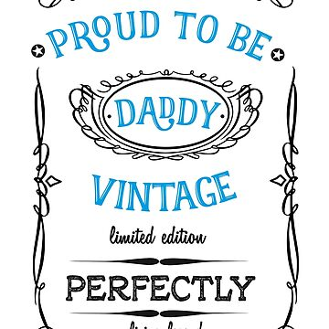 proud daddy father's day proud father perfect limited edition birth gift father father dad by originalstar