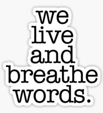 We Live And Breathe Words ! Book Quote Hipster Sticker