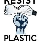 Resist Plastic Pollution by electrovista