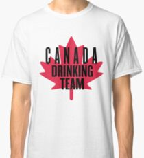 Canadian Drinking Team ~ Canadian Canada Toronto Classic T-Shirt