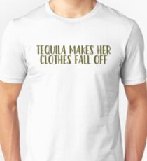 Tequila Makes Her Clothes Fall Off + Party Music Drinks Unisex T-Shirt