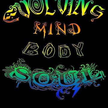 Evolving Mind Body Soul by LeahMcNeir
