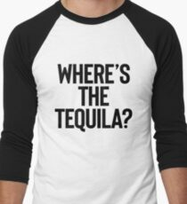 Where's the Tequila + Party Music Drinks Men's Baseball ¾ T-Shirt