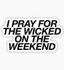 I Pray For The Wicked | Actor Theatre Musical Sticker