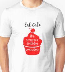 Eat cake it's someone's birthday somewhere red Unisex T-Shirt