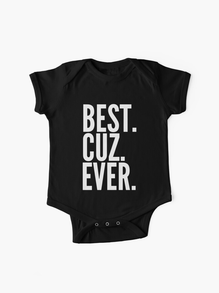 Best Cuz Ever Cousin Family Birthday Gift Teacher T Shirts Baby One Pieces