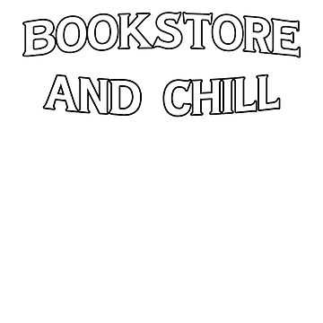 Bookstore and Chill Shirt by Diardo