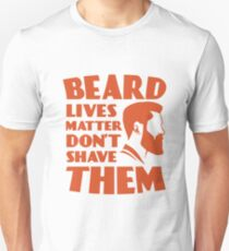 Beard Lives Matter Don't Shave Them Handsome Man Shirt Unisex T-Shirt