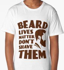 Beard Lives Matter Don't Shave Them Handsome Man Shirt Long T-Shirt
