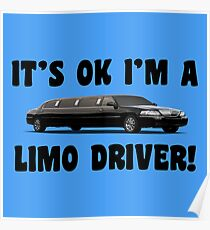 It's Ok I'm a Limo Driver! Poster